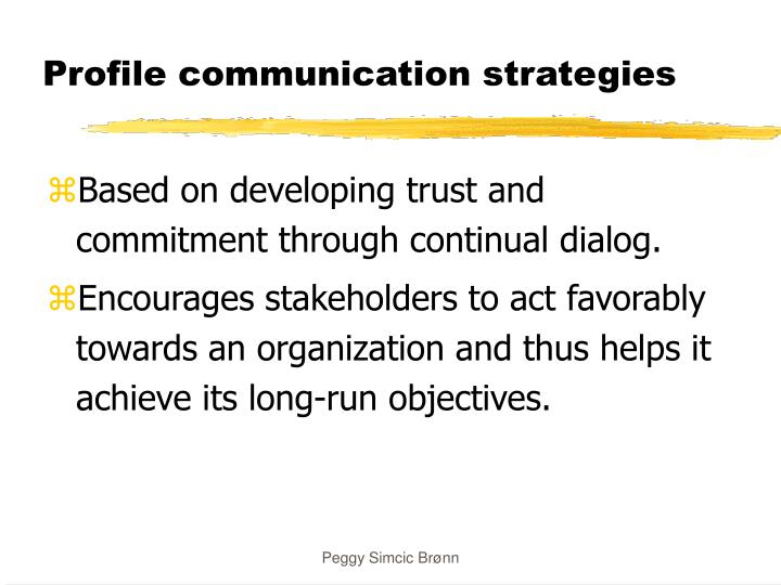 Profile communication strategies