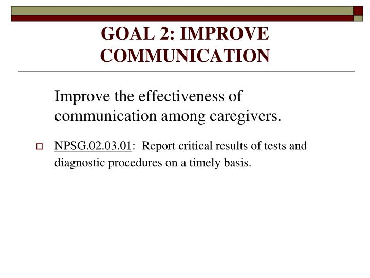 GOAL 2: IMPROVE COMMUNICATION