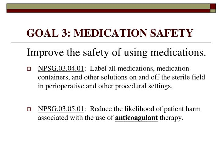 GOAL 3: MEDICATION SAFETY