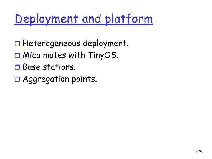 Deployment and platform