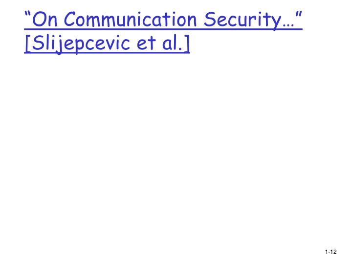 """On Communication Security…"" [Slijepcevic et al.]"
