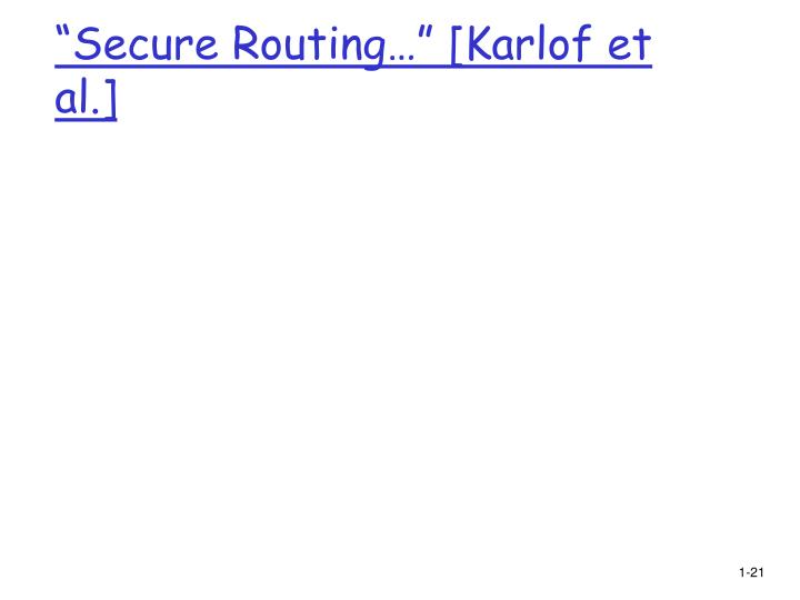 """Secure Routing…"" [Karlof et al.]"