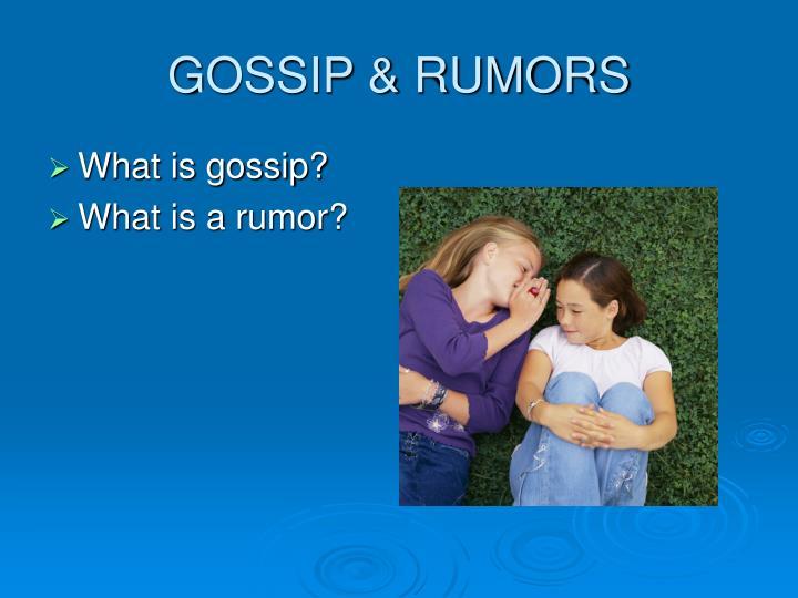 GOSSIP & RUMORS
