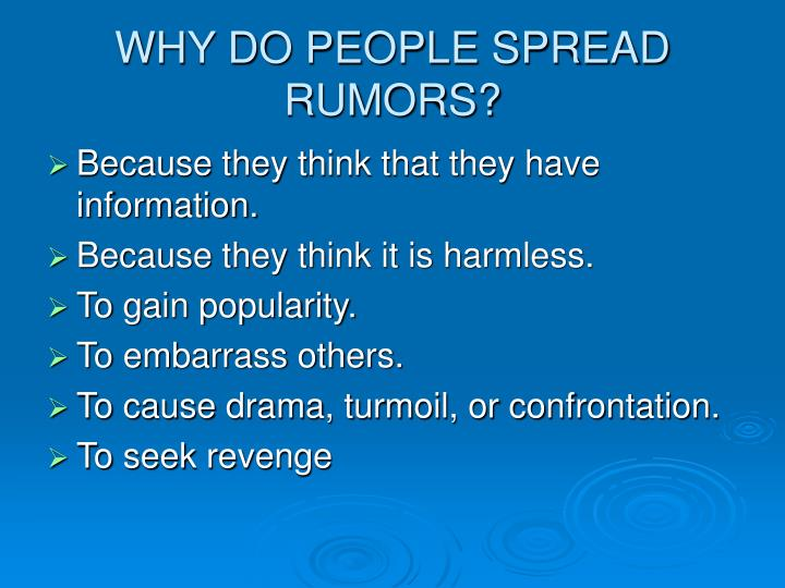 WHY DO PEOPLE SPREAD RUMORS?