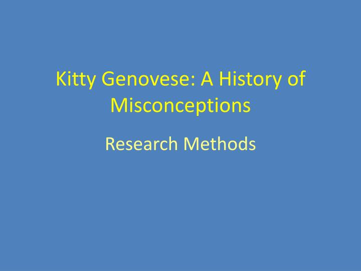 Kitty genovese a history of misconceptions