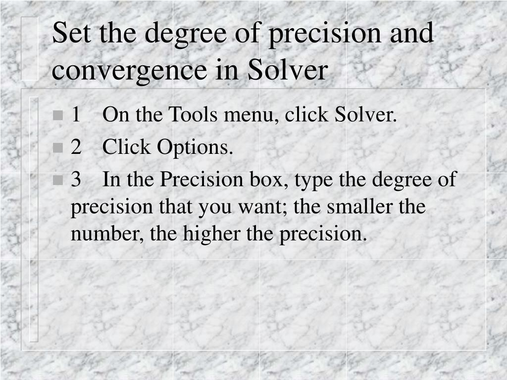 Set the degree of precision and convergence in Solver