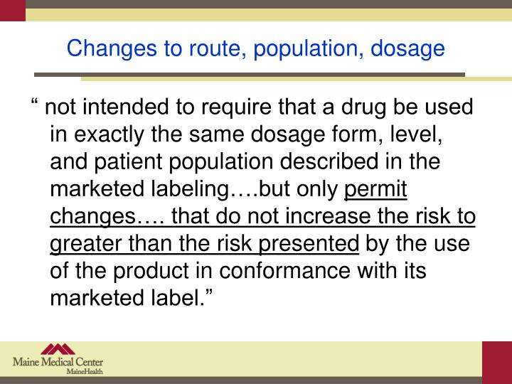 Changes to route, population, dosage