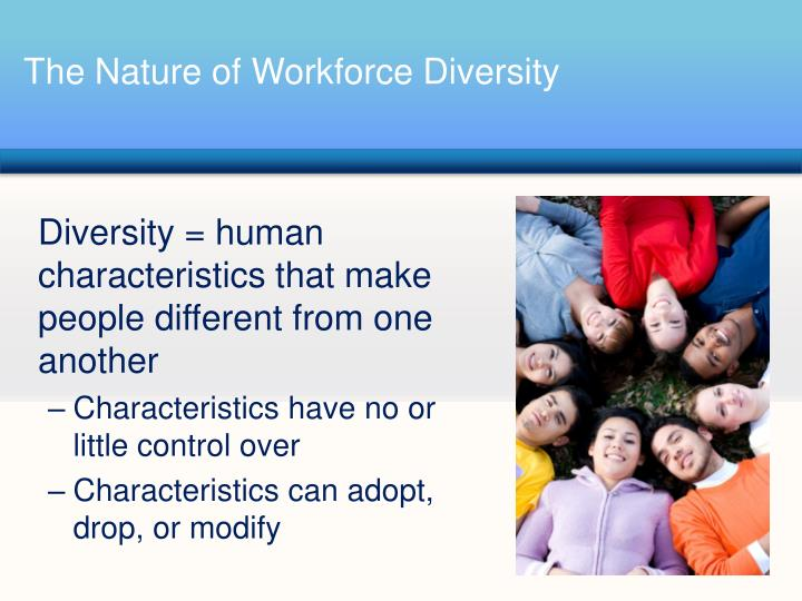how does the diversity of a workforce affect the organizational behavior Effect on the study and application of management and organizational behavior in the past, diversity was treated  meaning of work force diversity workforce .