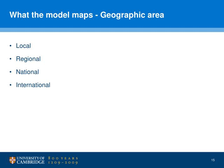 What the model maps - Geographic area