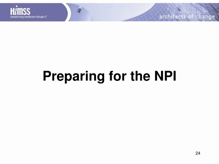 Preparing for the NPI