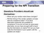 preparing for the npi transition1