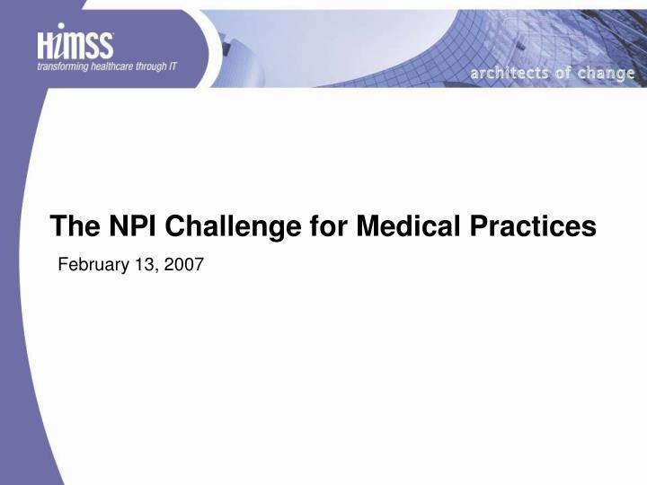 The NPI Challenge for Medical Practices