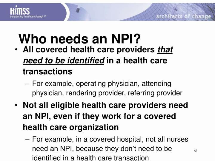 Who needs an NPI?