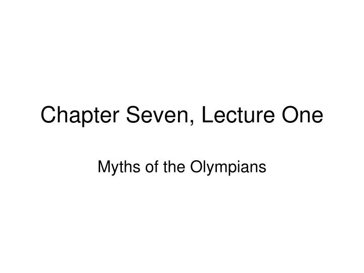 Chapter seven lecture one