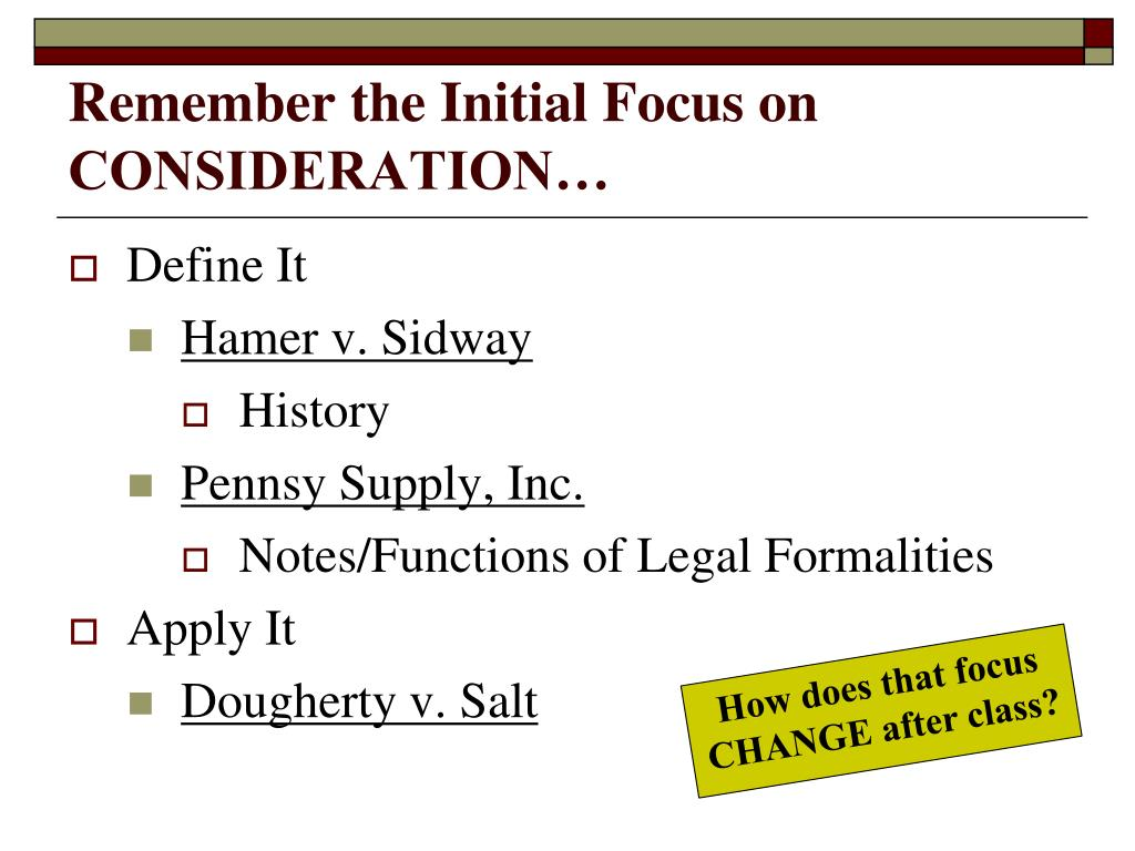 Remember the Initial Focus on CONSIDERATION…