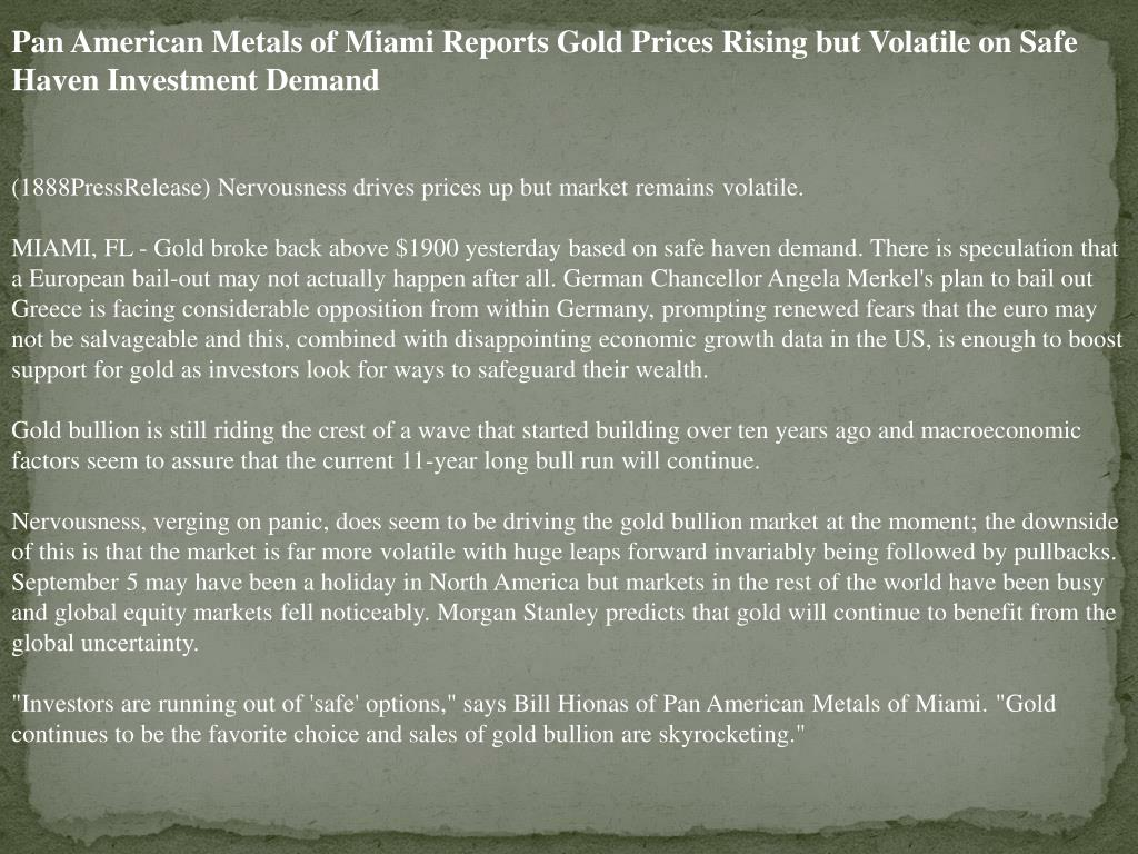 Pan American Metals of Miami Reports Gold Prices Rising but Volatile on Safe Haven Investment Demand