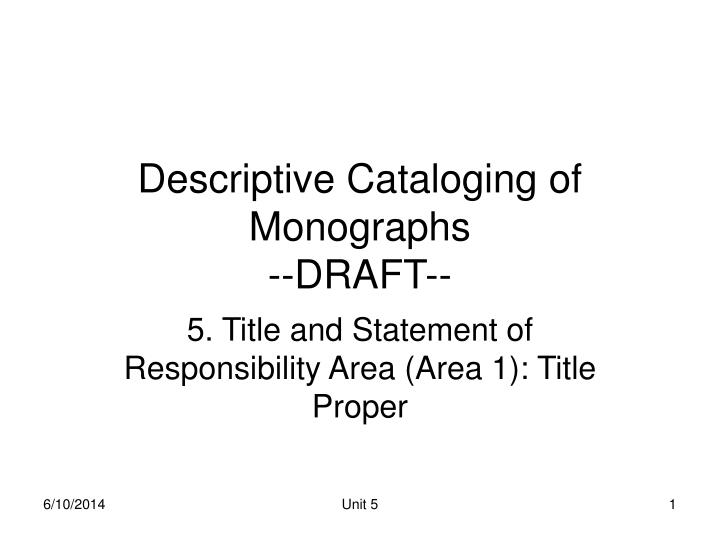 Descriptive cataloging of monographs draft