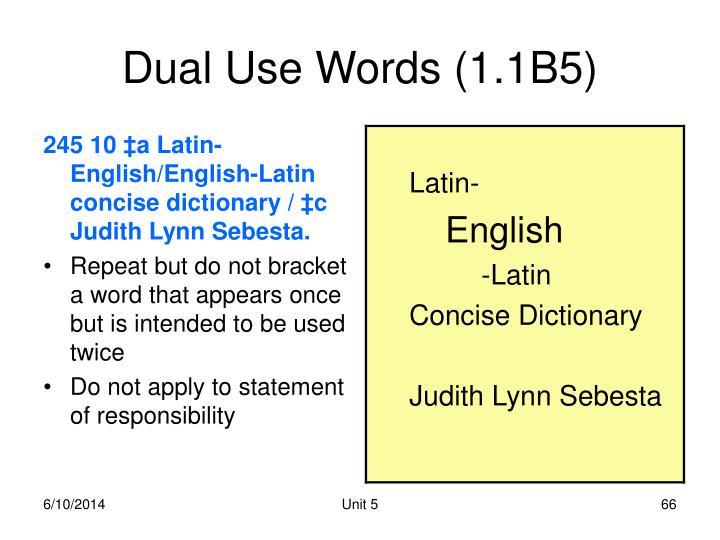 Dual Use Words (1.1B5)