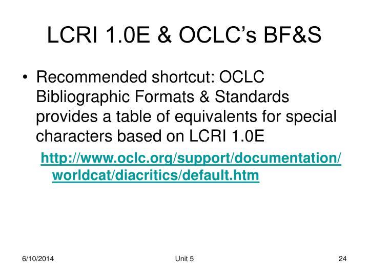 LCRI 1.0E & OCLC's BF&S