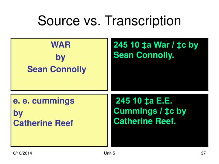 Source vs. Transcription