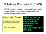 substitute punctuation bf s