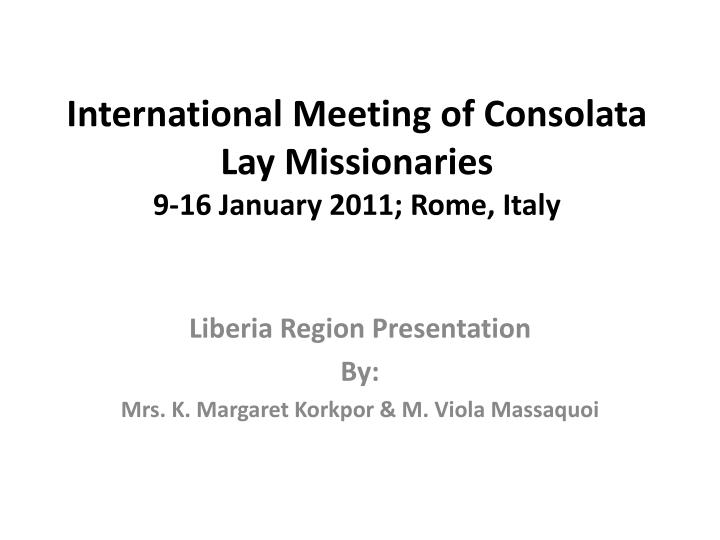 International meeting of consolata lay missionaries 9 16 january 2011 rome italy