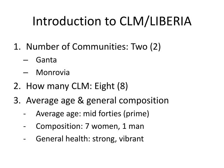 Introduction to clm liberia