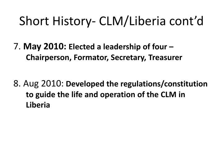 Short History- CLM/Liberia cont'd