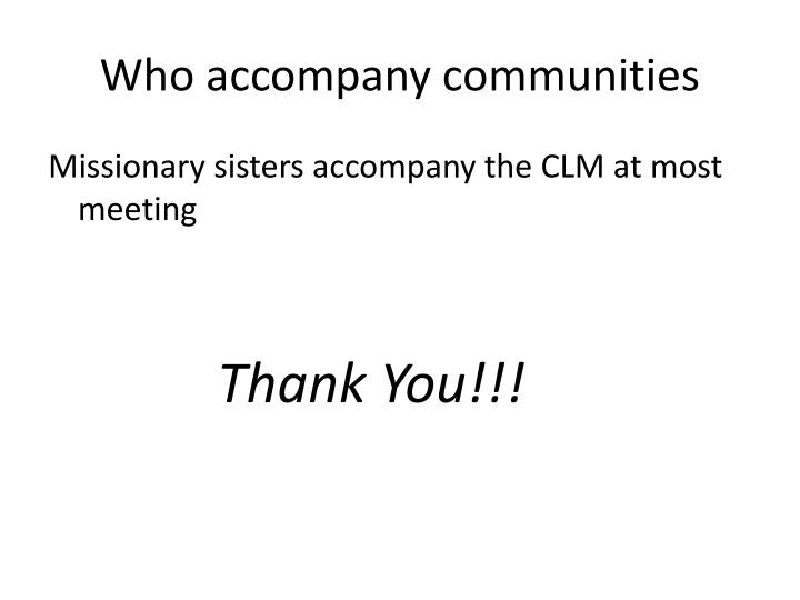 Who accompany communities