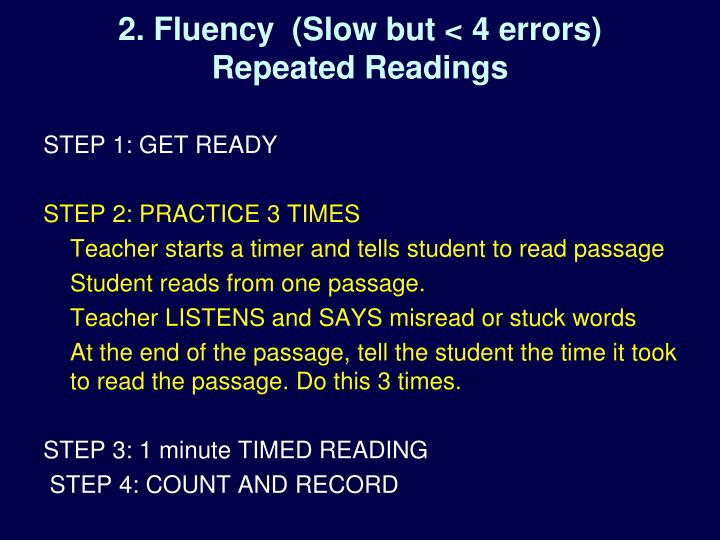 2. Fluency  (Slow but < 4 errors)