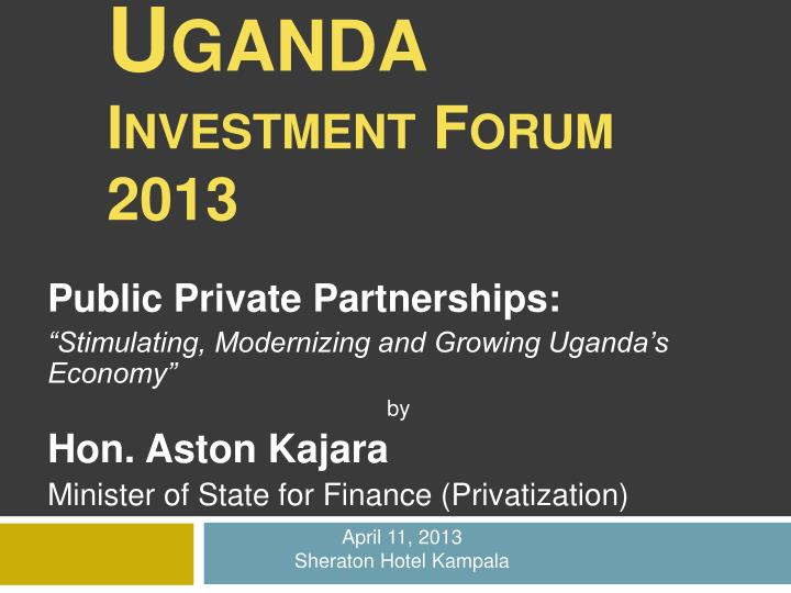 U g anda investment forum 2013