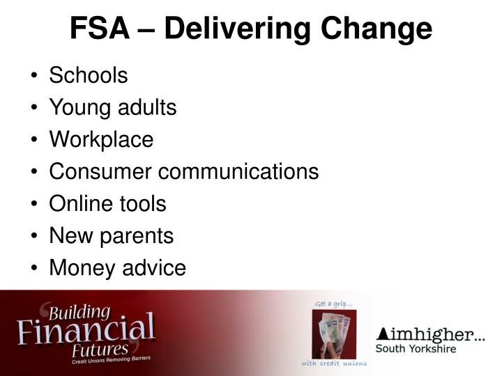 FSA – Delivering Change