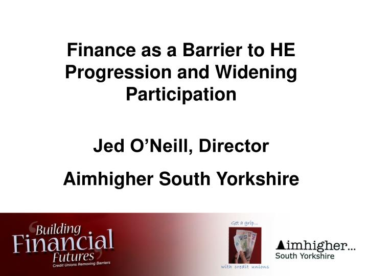 Finance as a Barrier to HE Progression and Widening Participation
