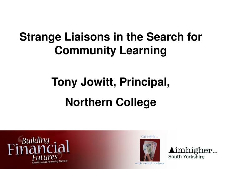 Strange Liaisons in the Search for Community Learning