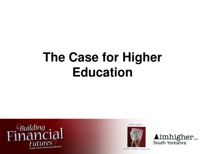 The case for higher education