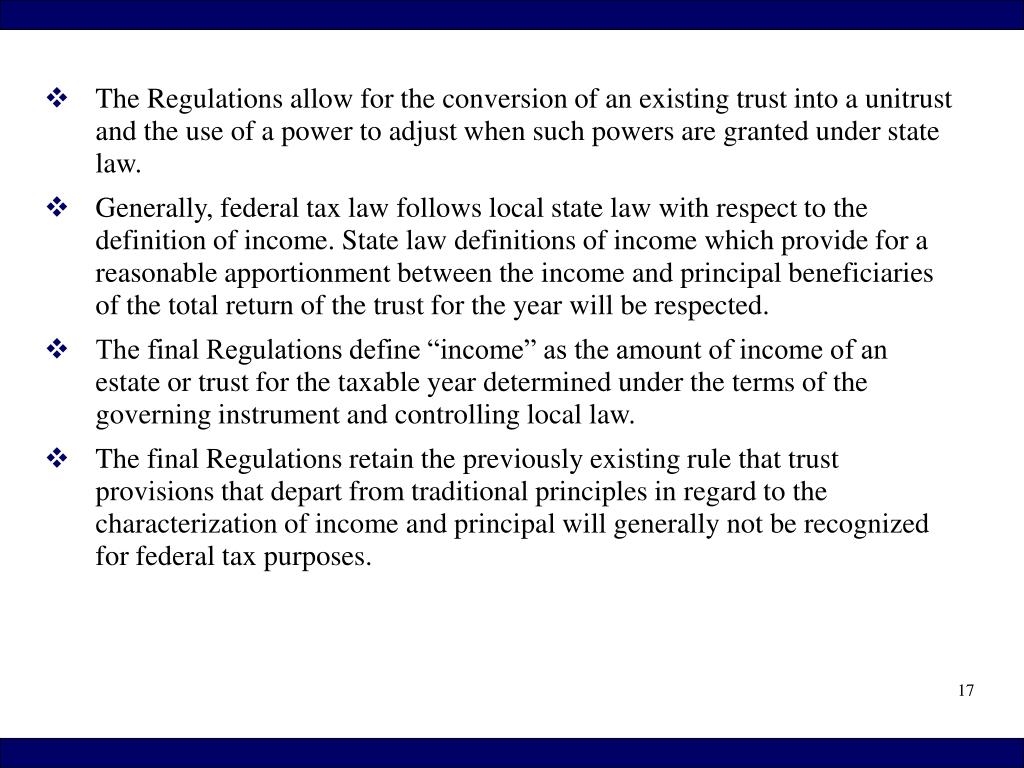 The Regulations allow for the conversion of an existing trust into a unitrust and the use of a power to adjust when such powers are granted under state law.