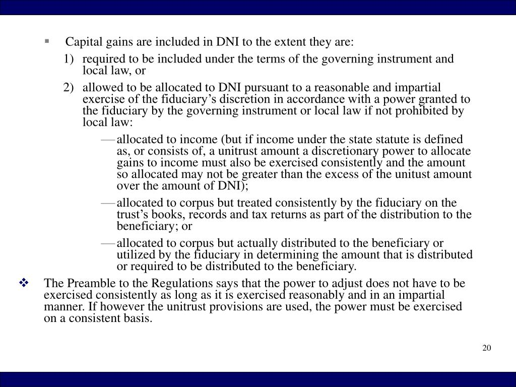 Capital gains are included in DNI to the extent they are: