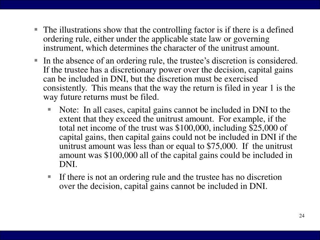 The illustrations show that the controlling factor is if there is a defined ordering rule, either under the applicable state law or governing instrument, which determines the character of the unitrust amount.