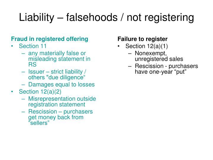 Liability – falsehoods / not registering