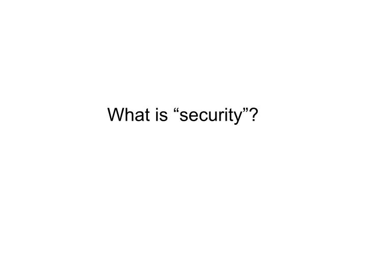 "What is ""security""?"