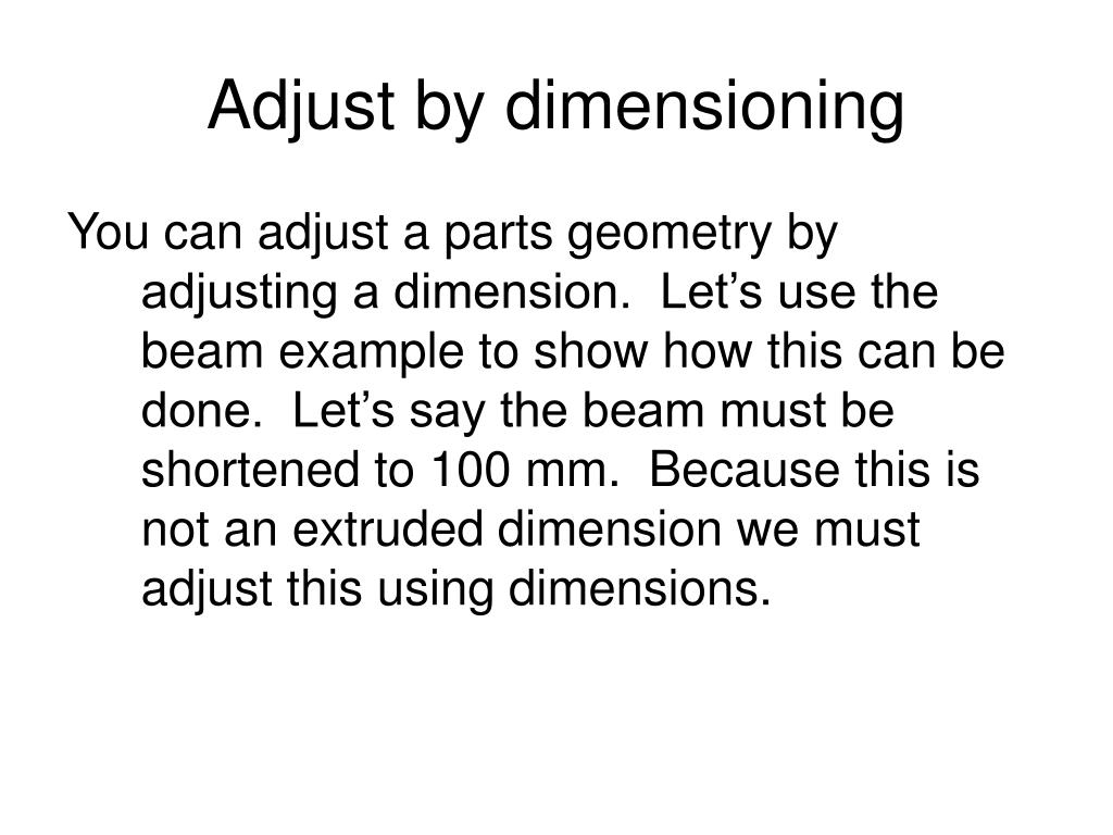Adjust by dimensioning