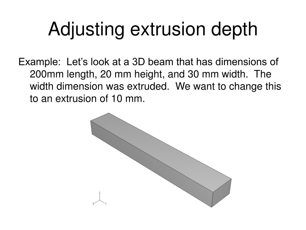 Adjusting extrusion depth