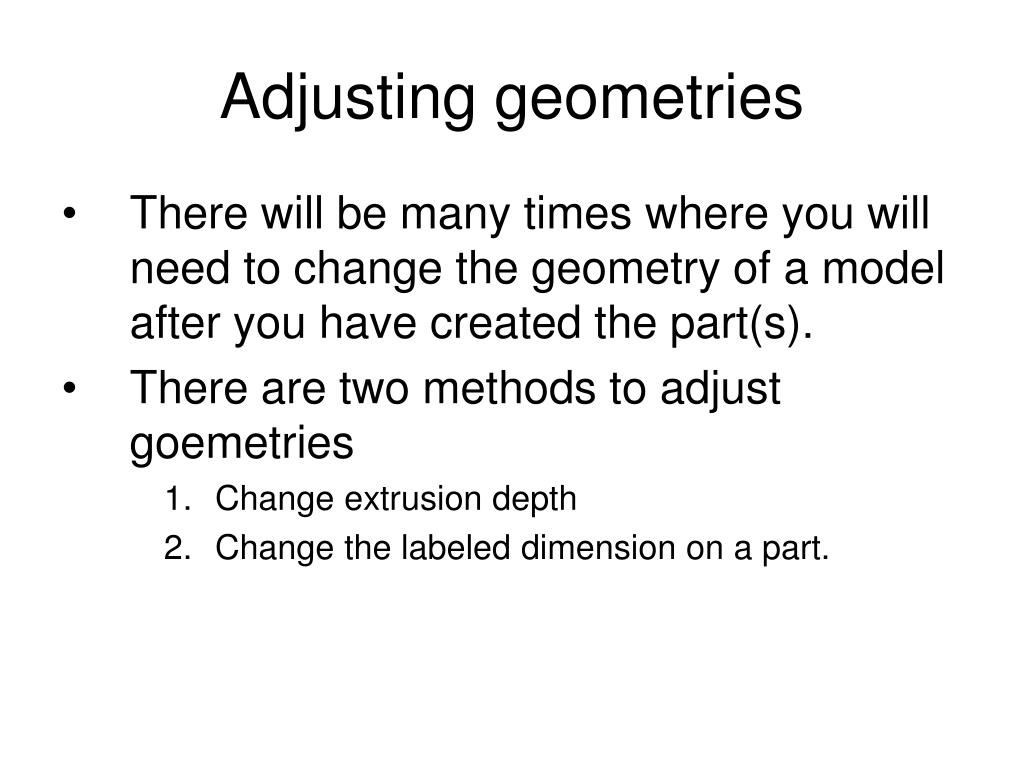 Adjusting geometries