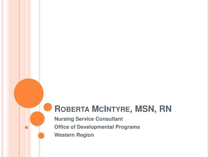 Roberta McIntyre, MSN, RN
