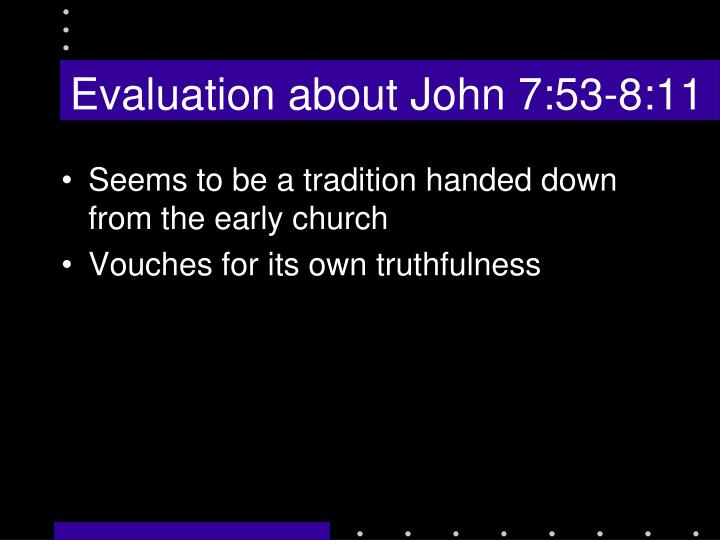 Evaluation about John 7:53-8:11