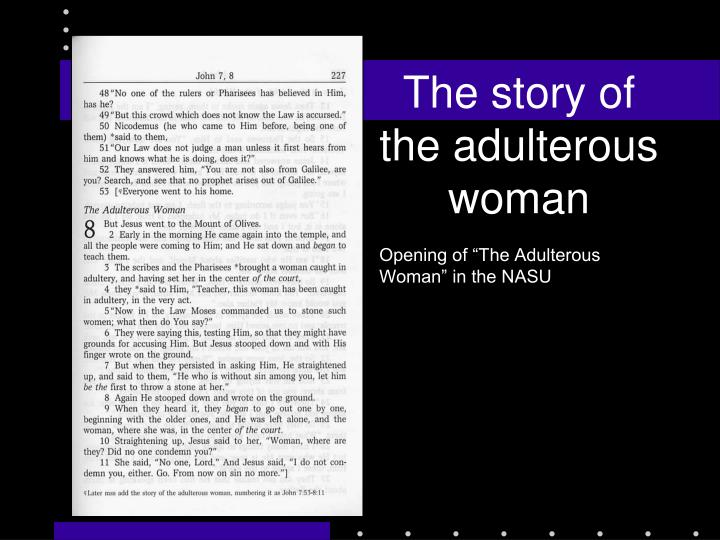 The story of the adulterous woman