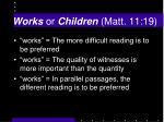 works or children matt 11 19