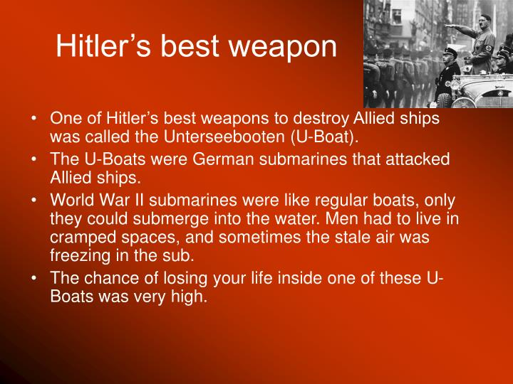 Hitler's best weapon
