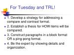 for tuesday and trl