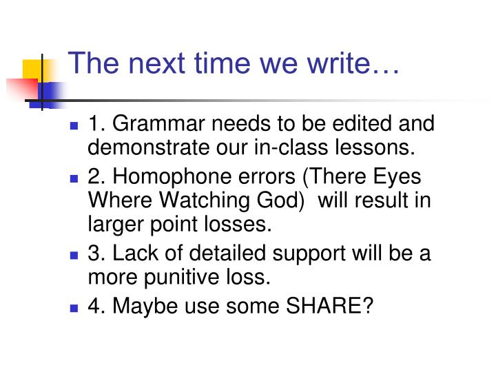 The next time we write…